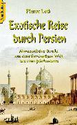 Cover-Bild zu Exotische Reise durch Persien (eBook) von Loti, Pierre