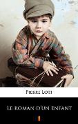Cover-Bild zu Le roman d'un enfant (eBook) von Loti, Pierre