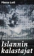 Cover-Bild zu Islannin kalastajat (eBook) von Loti, Pierre