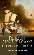 Cover-Bild zu Die besten Abenteuerromane für den Lese-Urlaub (40+ Klassiker in einem Band) (eBook) von Gerstäcker, Friedrich
