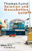 Cover-Bild zu Kolonien und Manschettenknöpfe (eBook) von Kunst, Thomas