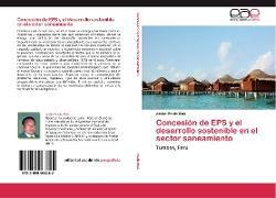Cover-Bild zu Concesión de EPS y el desarrollo sostenible en el sector saneamiento von Prado Blas, Javier