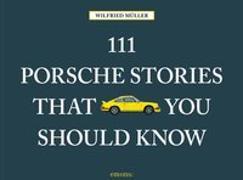Cover-Bild zu 111 Porsche Stories that you should know von Müller, Wilfried