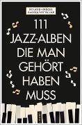 Cover-Bild zu 111 Jazz-Alben, die man gehört haben muss von Wittkamp, Rainer