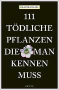 Cover-Bild zu 111 tödliche Pflanzen, die man kennen muss von Blasl, Klaudia