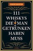 Cover-Bild zu 111 Whiskys, die man getrunken haben muss von Imgrund, Bernd