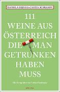 Cover-Bild zu 111 Weine aus Österreich, die man getrunken haben muss von Dejnega, Daniela