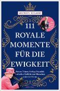 Cover-Bild zu 111 royale Momente für die Ewigkeit von Begasse, Michael