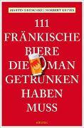 Cover-Bild zu 111 Fränkische Biere, die man getrunken haben muss von Droschke, Martin
