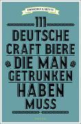 Cover-Bild zu 111 Deutsche Craft Biere, die man getrunken haben muss von Droschke, Martin
