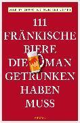 Cover-Bild zu 111 Fränkische Biere, die man getrunken haben muss (eBook) von Droschke, Martin