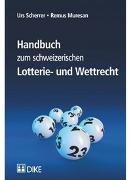 Cover-Bild zu Handbuch zum schweizerischen Lotterie- und Wettrecht von Scherrer, Urs