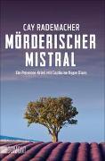 Cover-Bild zu Mörderischer Mistral von Rademacher, Cay