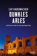 Cover-Bild zu Dunkles Arles von Rademacher, Cay