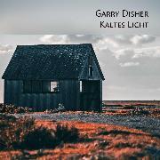 Cover-Bild zu Kaltes Licht (Audio Download) von Disher, Garry