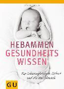 Cover-Bild zu Hebammen-Gesundheitswissen (eBook) von Höfer, Silvia