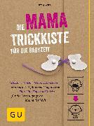Cover-Bild zu Die Mama-Trickkiste für die Babyzeit (eBook) von Glaser, Ute