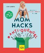 Cover-Bild zu Mom Hacks #Anti-Quengel (eBook) von Lanzke, Julia