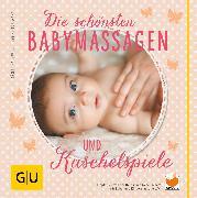 Cover-Bild zu Die schönsten Babymassagen und Kuschelspiele (eBook) von Hauswald, Bärbel