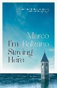 Cover-Bild zu I'm Staying Here (eBook) von Balzano, Marco