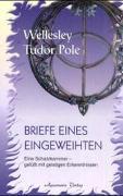 Cover-Bild zu Briefe eines Eingeweihten von Tudor Pole, Wellesley