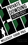 Cover-Bild zu Private Dowding von Tudor Pole, Wellesley