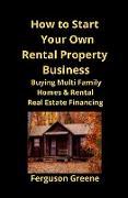 Cover-Bild zu How to Start Your Own Rental Property Business von Greene, Ferguson