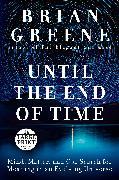 Cover-Bild zu Until the End of Time von Greene, Brian