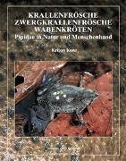 Cover-Bild zu Krallenfrösche, Zwergkrallenfrösche und Wabenkröten von Kunz, Kriton