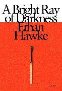 Cover-Bild zu A Bright Ray of Darkness von Hawke, Ethan