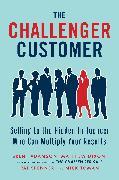 Cover-Bild zu The Challenger Customer von Adamson, Brent