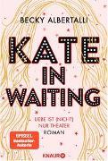 Cover-Bild zu Kate in Waiting von Albertalli, Becky