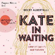 Cover-Bild zu Kate in Waiting - Liebe ist (nicht) nur Theater (Ungekürzt) (Audio Download) von Albertalli, Becky