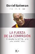 Cover-Bild zu La fuerza de la compasión (eBook) von Goleman, Daniel