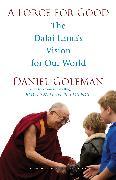 Cover-Bild zu A Force for Good (eBook) von Goleman, Daniel