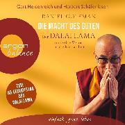 Cover-Bild zu Die Macht des Guten - Der Dalai Lama und seine Vision für die Menschheit (Audio Download) von Goleman, Daniel