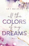 Cover-Bild zu All the Colors of my Dreams von Harmon, Amy