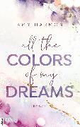 Cover-Bild zu All the Colors of my Dreams (eBook) von Harmon, Amy