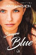Cover-Bild zu Siempre Blue (eBook) von Harmon, Amy