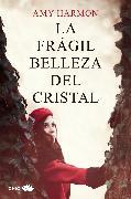 Cover-Bild zu La frágil belleza del cristal (eBook) von Harmon, Amy