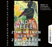 Cover-Bild zu Zum Weinen schön, zum Lachen bitter von Heller, André