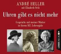 Cover-Bild zu Uhren gibt es nicht mehr von Heller, André