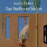 Cover-Bild zu Das Buch vom Süden (Audio Download) von Heller, André