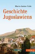 Cover-Bild zu Geschichte Jugoslawiens von Calic, Marie-Janine