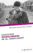 Cover-Bild zu Geschichte Jugoslawiens im 20. Jahrhundert von Calic, Marie-Janine