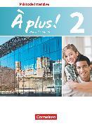 Cover-Bild zu À plus !, Méthode intensive - Nouvelle édition, Band 2, Schülerbuch von Mann-Grabowski, Catherine