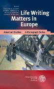 Cover-Bild zu Life Writing Matters in Europe von Huisman, Marijke (Hrsg.)