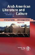 Cover-Bild zu Arab American Literature and Culture (eBook) von Hornung, Alfred (Hrsg.)