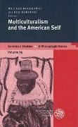 Cover-Bild zu Multiculturalism and the American Self von Boelhower, William (Hrsg.)