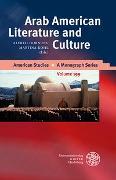 Cover-Bild zu Arab American Literature and Culture von Hornung, Alfred (Hrsg.)